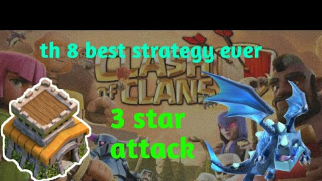 th 8 azing attack strategy clash of clans