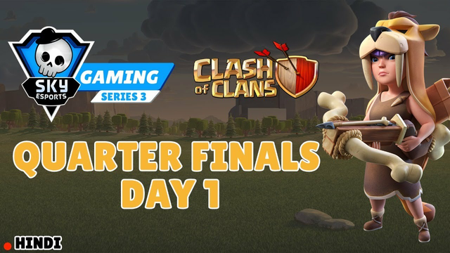| Hindi | Skyesports Gaming Series ||| | Clash Of Clans | Quarter Finals | Day 1