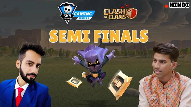 | Hindi | Skyesports Gaming Series ||| | Clash Of Clans | Semi Finals |
