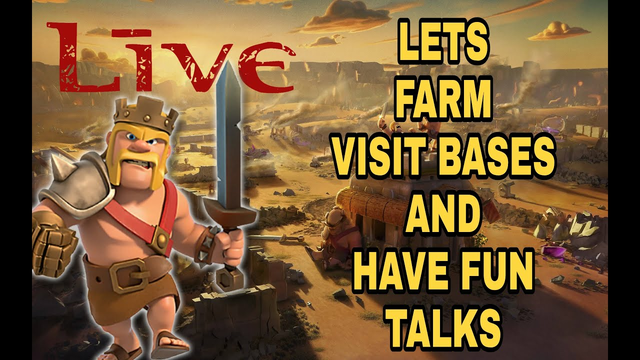 clash of clans live// farming, base visit and chit chat