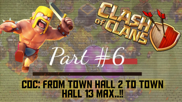 Clash of Clans: Town Hall 2 to Town Hall 13 Max - Part #6