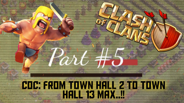 Clash of Clans: Town Hall 2 to Town Hall 13 Max - Part #5