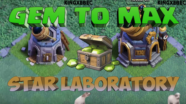 Gem To Max | Upgrading Star Laboratory | Clash Of Clans