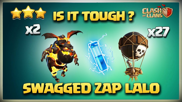 Tough? Th11 ZAP LaLo Attack* Th11 Lightening LaLo for 3 Star | Best Th11 Attack Clash Of Clans Coc