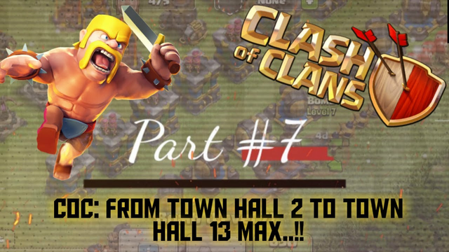 Clash of Clans: Town Hall 2 to Town Hall 13 Max - Part #7