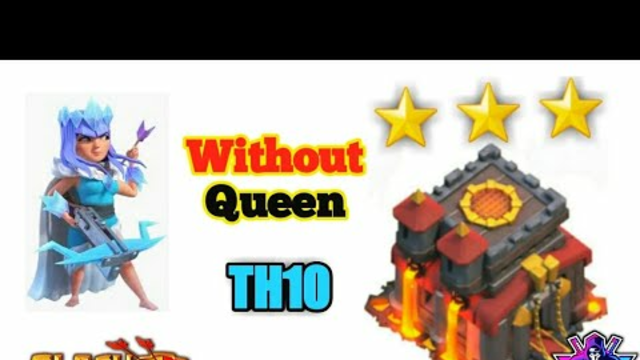 Th10 attack without Queen - coc - Clash of clans