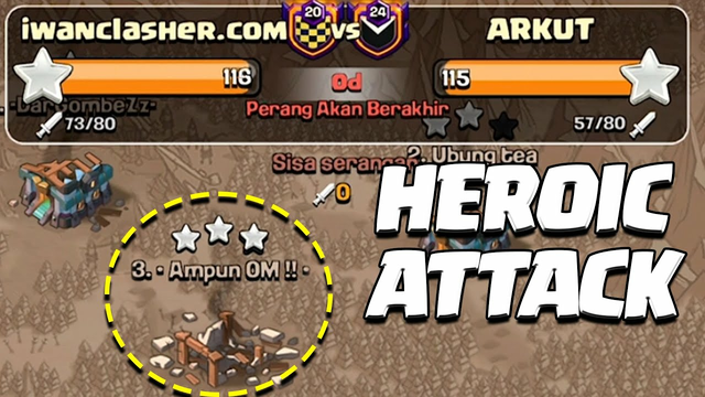 HEROIC ATTACK SANG PENENTUAN CLANS WAR COC INDONESIA
