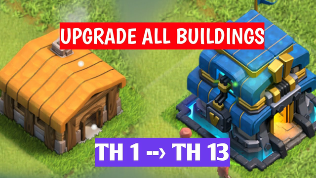 UPGRADE ALL BUILDINGS CLASH OF CLANS