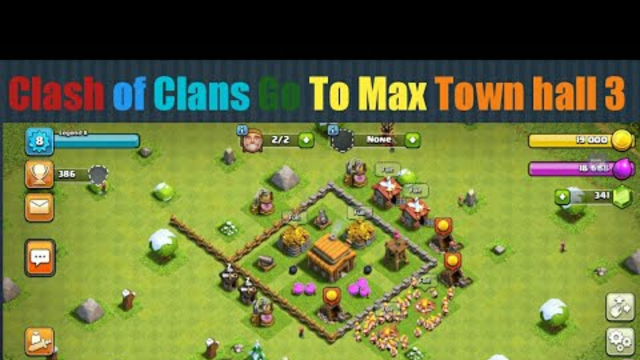 || Clash of Clans Go Max Town Hall 3||