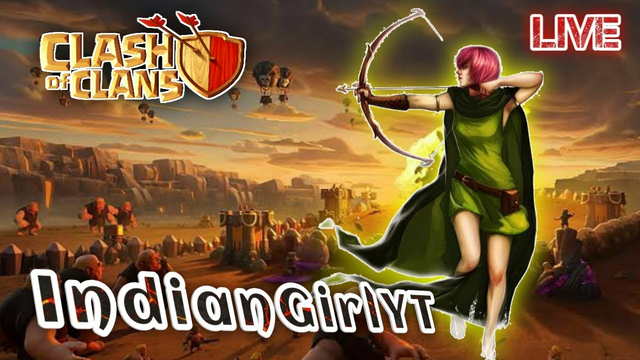 Live w IndianGirlYT    Clash Of Clans Live attack & Base Visit