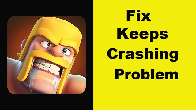 Fix Clash Of Clans App Keeps Crashing Problem Android & Ios - Clash Of Clans App Crash Issue