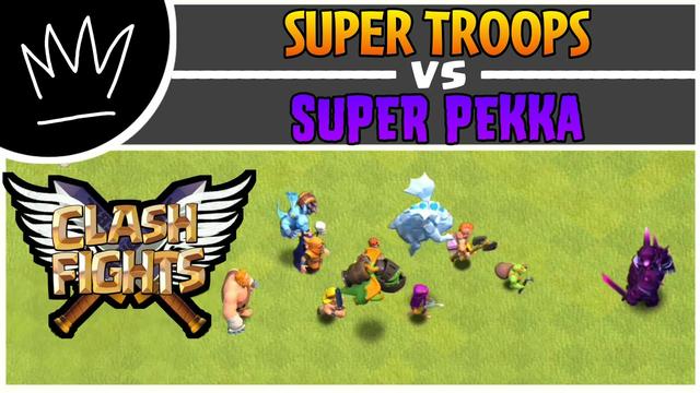 Super Troops Vs Super PEKKA in Clash of Clans | Clash Fights