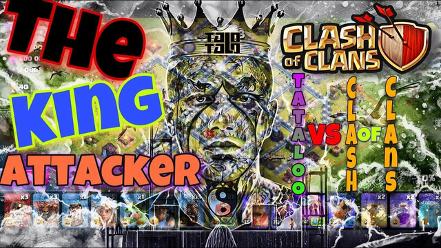 Clash Of Clans | The King Attaker