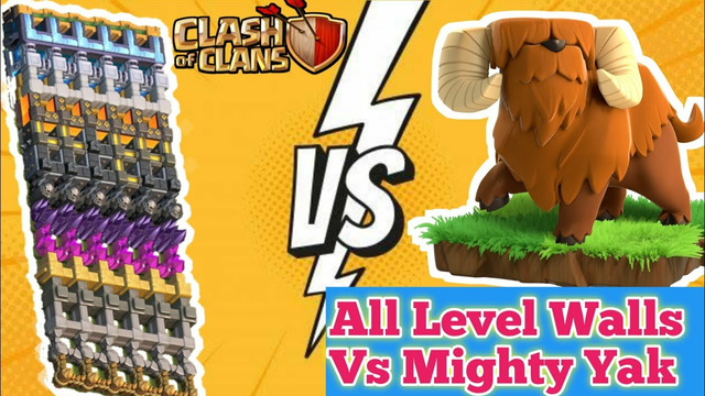 All Level wall Vs Mighty Yak Clash of Clans
