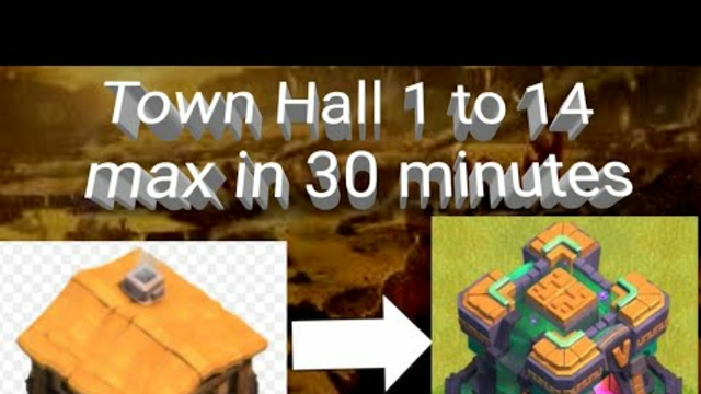 Clash of clans Town Hall 1 to town hall 14 max in 30 minutes