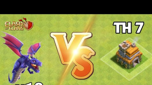 x10 dragon vs TH 7 clash of clans   clash of clans gameplay #1