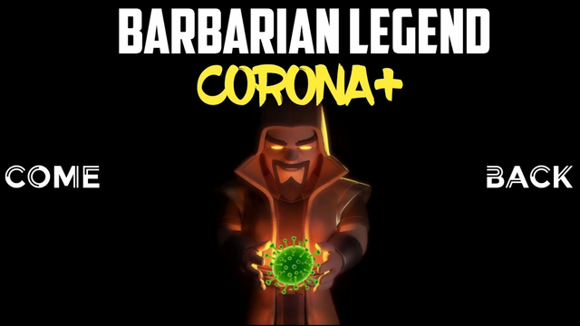 BARBARIAN LEGEND CORONA+ | COME BACK | CLASH OF CLANS | STAY SAFE