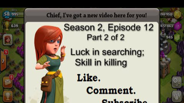 [2-12] Part 2/2 Let's Play Clash of Clans - Luck in Searching, Skill in Killing