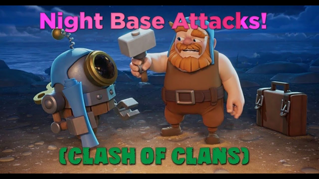 Attacking on my Night base - Clash of Clans