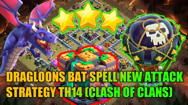 DRAG LOONS BAT SPELL NEW ATTACK STRATEGY TH14 (CLASH OF CLANS)