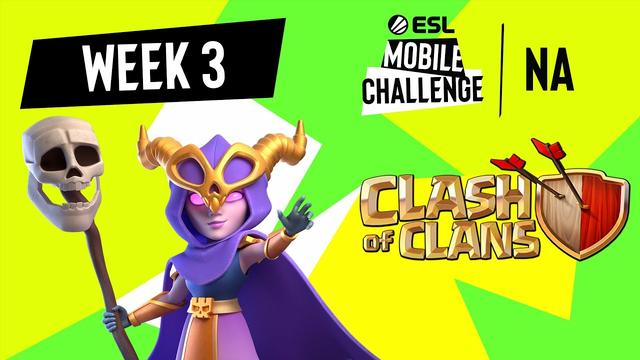 NA Clash of Clans | Week 3 | ESL Mobile Challenge Spring 2021