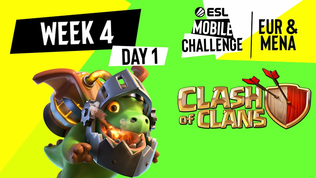 EUR/MENA Clash of Clans | Week 4 Day 1 | ESL Mobile Challenge Spring 2021