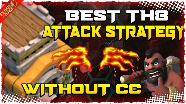 Best TH8 Attack Strategy Without CC | Clash Of Clans