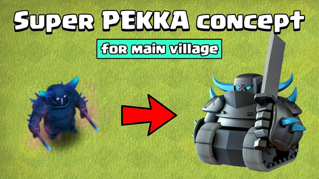 New SUPER PEKKA concept (not official) for the main village   Clash of Clans