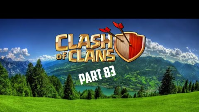Clash Of Clans Gameplay Part 83