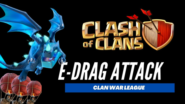 E-Drag + Balloon Attack Strategy - Clan War League | Clash of Clans