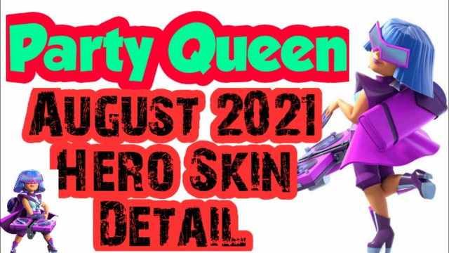CLASH OF CLANS AUGUST 2021 SKIN REVEALED, MEET THE PARTY QUEEN