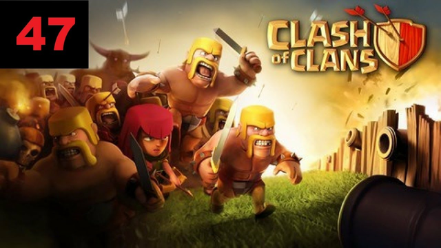 Clash Of Clans Gameplay (Android/iOS) Chapter 47