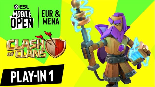 EUR/MENA Clash of Clans Open Play-in 1   ESL Mobile Open Fall 2021