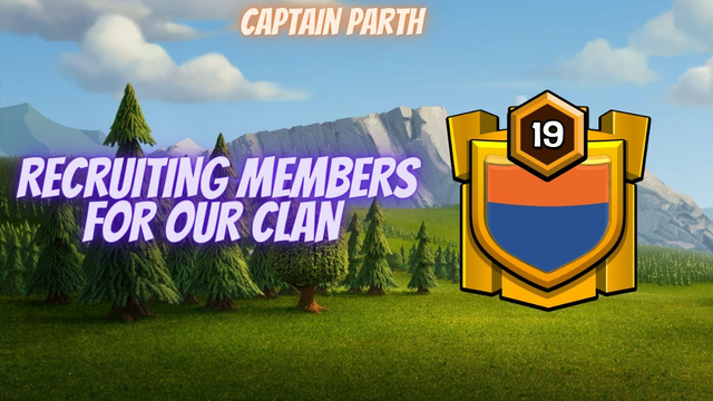 RECRUITING MEMBERS FOR OUR LVL 19 CLAN  !!! Clash Of Clans