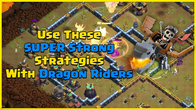 Use These SUPER Strong Strategies With Dragon Riders! - Clash of Clans