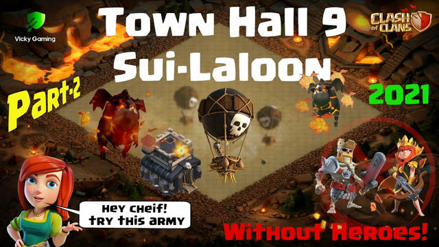 TH9 Laloon without Heroes | PART 2 | Sui Laloon | Clash of clans | Vicky gaming