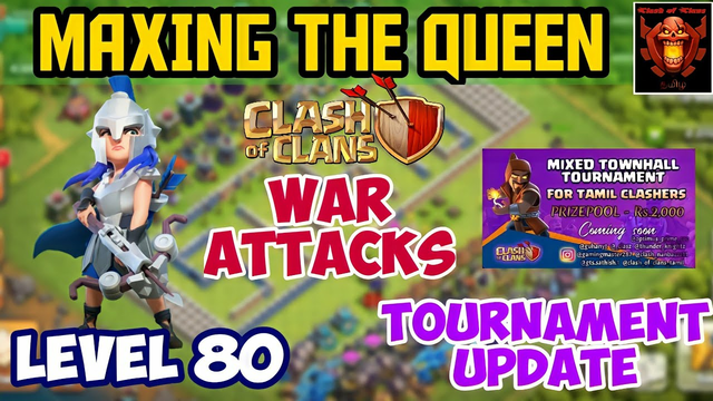MAXING Queen to level 80 , clan war attacks , Tournament update clash of clans Tamil #Shan