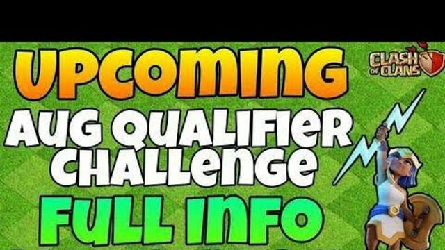 UPCOMING AUGUST QUALIFERS CHALLENGE IN COC FULL INFO 100 % CONFIRM   COC   CLASH OF CLANS  