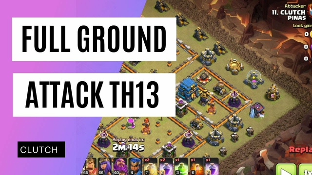 FULL GROUND ATTACK TH13 CLASH OF CLANS