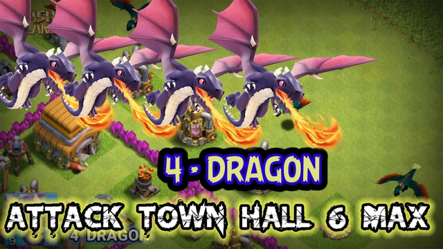 4 - DRAGON destroys Town Hall 6 max ? Clash Of Clans