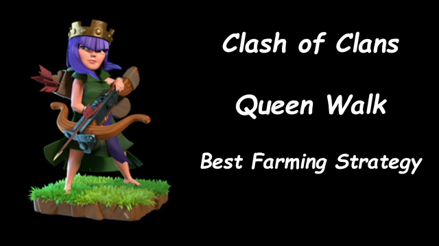 Clash of Clans Queens Walk - Best Farming Strategy Ever