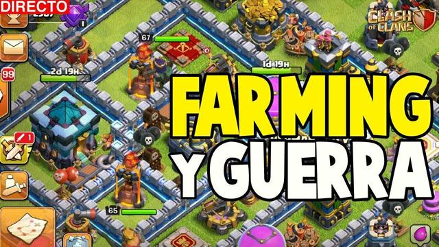FARMING INTENSO Y ATACAMOS EN GUERR4 EN DIRECTO II CLASH OF CLANS Guillenlp28