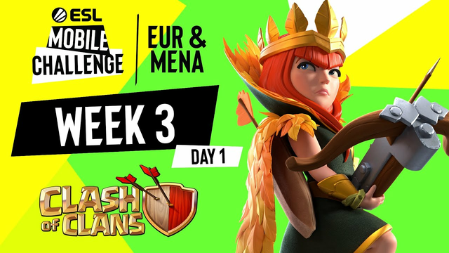 EUR/MENA Clash of Clans | Week 3 Day 1 | ESL Mobile Challenge Fall 2021