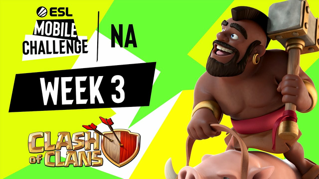 NA Clash of Clans | Week 3 | ESL Mobile Challenge Fall 2021