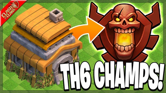 My Town Hall 6 is in Champs League! (Clash of Clans)