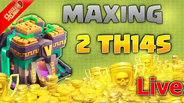 Farm To Max ! Maxing  2 TH14s? Can We Beat The Update  (Clash of Clans)