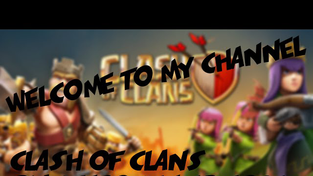 WELCOME TO MY CHANNEL!//CLASH OF CLANS//#1