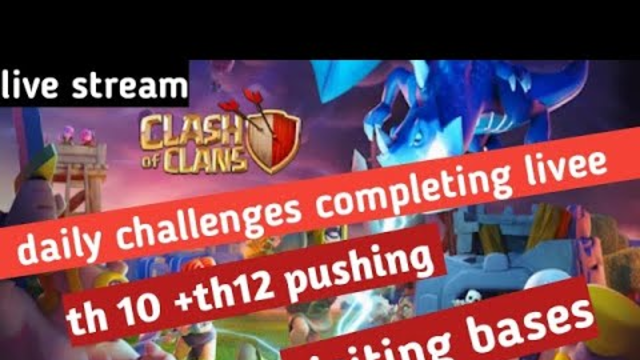clash of clans live! daily challanges! road to 500 suscribers!  pushing to titan th10+th12! !
