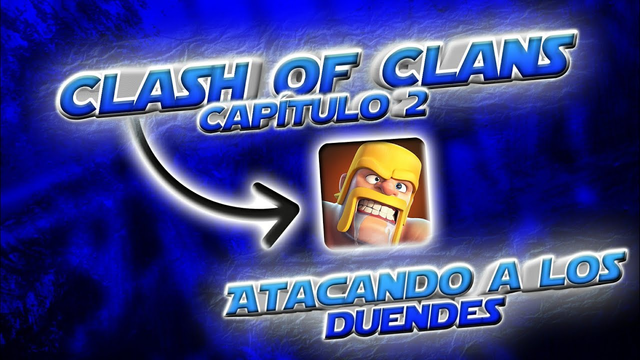 Clash of Clans #2 [Atacando a los duendes]