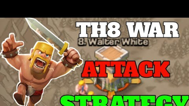 Town Hall 8 Attack War Strategy 3 Star(Clash of Clans)